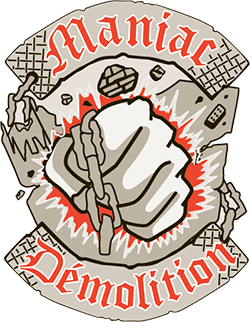 Maniac Demolition inc.